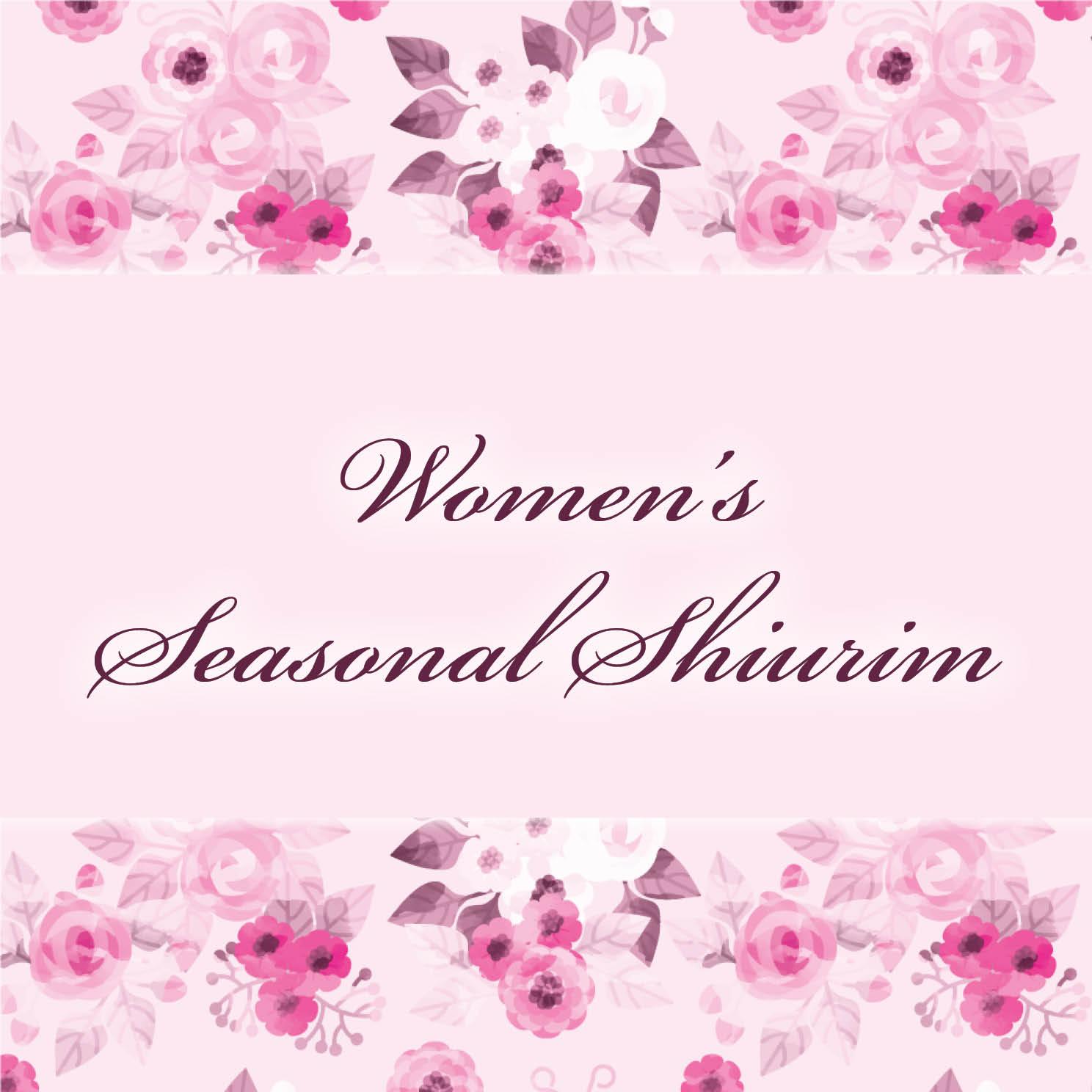 Women's seasonal Shiurim